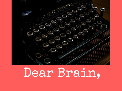Letter to My Brain: Follow-Up